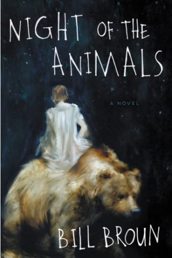 The cover of Bill Broun's recently published first novel, Night of the Animals.