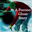 A Pocono Ghost Story