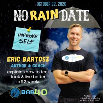 No Rain Date Eric Bartosz BAR40
